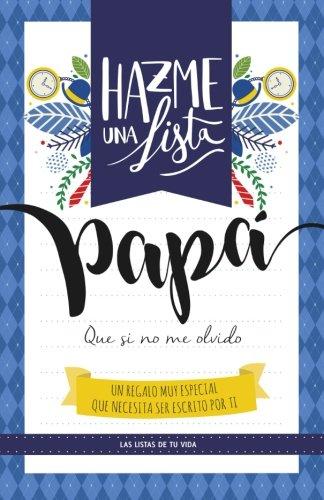Hazme una lista papa LIBRO REGALO PARA EL MEJOR PADRE : Las listas de tu vida PAPA