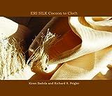 Eri Silk Cocoon to Cloth