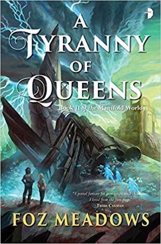 Amazon Fr A Tyranny Of Queens Foz Meadows Livres