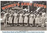 img - for Capturing the Women's Army Corps: The World War II Photographs of Captain Charlotte T. McGraw book / textbook / text book