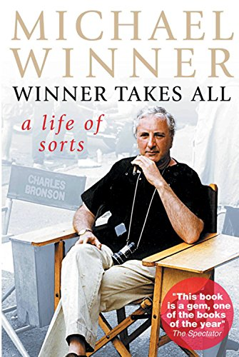 Michael Winner: Winner Takes All: A Life of Sorts ()