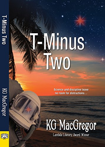 T Minus Two Kindle Edition By Kg Macgregor Literature Fiction
