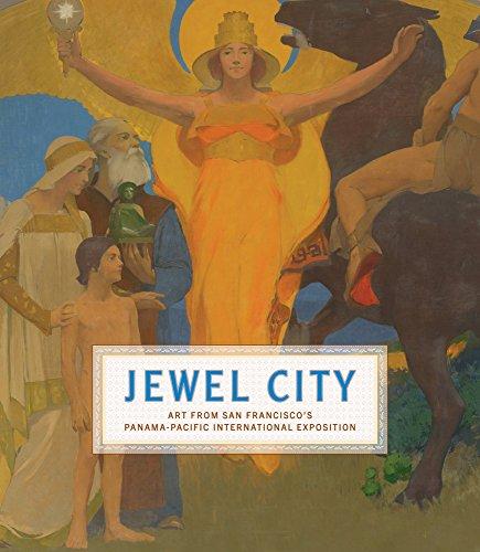 Jewel City: Art from San Francisco's Panama-Pacific International Exposition (Panama City Stores)