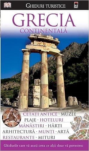 Ghid Turistic Grecia Continentala Romanian Edition Dorling