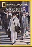 CAZADORES DE VIRUS EL ESTUDIO DE LA INFLUENZA (VIRUS HUNTERS)