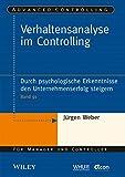 img - for Verhaltensanalyse im Controlling: Durch psychologische Erkenntnisse den Unternehmenserfolg steigern (Advanced Controlling) (German Edition) book / textbook / text book