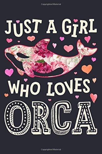 Just A Girl Who Loves Orcas  Orca Lined Notebook Journal Organizer Diary Composition Notebook Gifts For Orca Lovers
