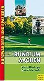 Rund um Aachen. Kurzwandern & Spaziergänge in und um Aachen