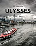 ULYSSES by James Joyce: The Classic Book