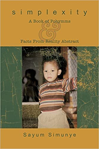 Book Simplexity: A Book of Pohymms & Facts From Reality Abstract by Sayum Simunye (2009-11-24)
