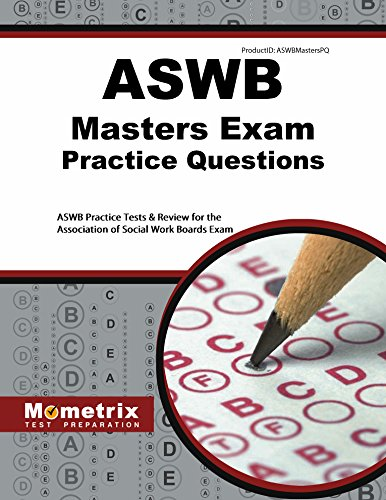 ASWB Masters Exam Practice Questions: ASWB Practice Tests & Review for the Association of Social Work Boards Exam