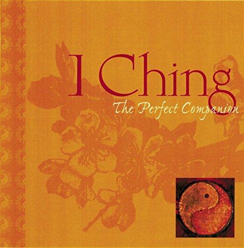 I Ching: The Perfect Companion (Perfect Companions!)