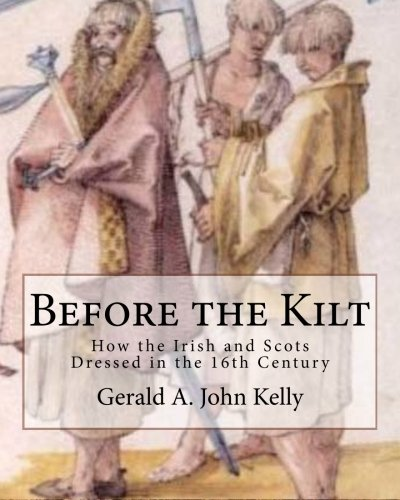 Before the Kilt: How the Irish and Scots Dressed in the 16th Century