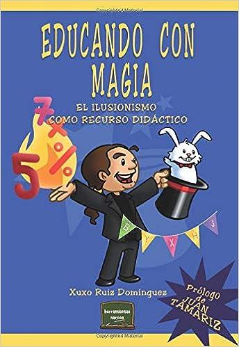 Book's Cover of Educando con magia. El Ilusionismo Como (Herramientas) (Español) Tapa blanda – 25 enero 2019