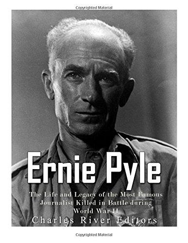 Amazon Ernie Pyle The Life And Legacy Of The Most Famous