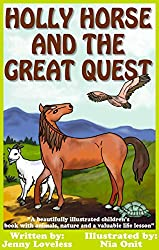 Kids Book: Holly Horse and the Great Quest (Girls & Boys Good Bedtime Stories 4-8) Children's Best Seller About Animals With Pictures-Early/Beginner Readers ... 4-10 (Free Parenting Tips) (English Edition)