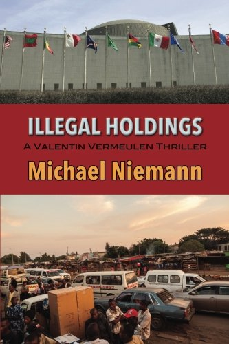 Image of Illegal Holdings (A Valentin Vemeulen Thriller)