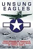 capa de Unsung Eagles: True Stories of America's Citizen Airmen in the Skies of World War II