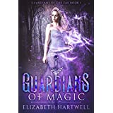 Guardians of Magic: A Reverse Harem Paranormal Fantasy Romance (Guardians of the Fae Book 1)