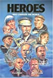 img - for Heroes Who Changed the World by Giuseppe Rave (2000-02-25) book / textbook / text book