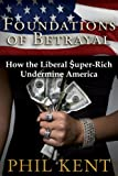 Foundations of Betrayal, Phil Kent, 0971985111
