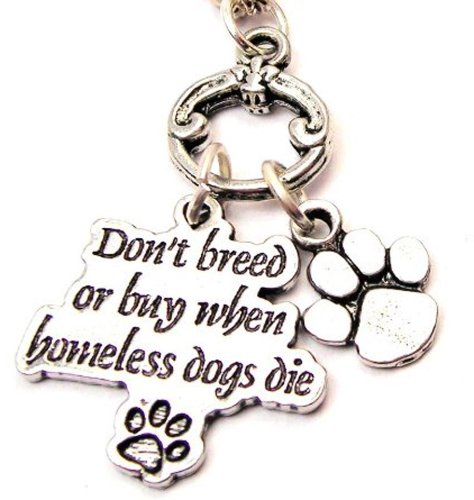 ChubbyChicoCharms Don't Breed Or Buy When Homeless Pets Die Animal Rescue Multi Charm Cluster 18