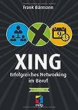 XING: Erfolgreich netzwerken im Beruf (mitp Business)