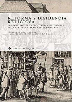 Reforma Y Disidencia Religiosa por Michel Boeglin Gratis