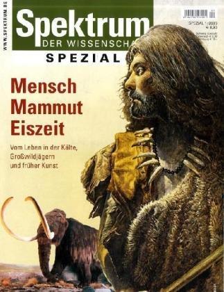 Mensch, Mammut, Eiszeit: 1/2006 (Spektrum Spezial)