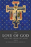 The Love of God and the Cross of Jesus, Volume One