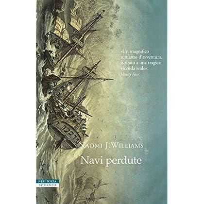 Navi Perdute: Lo Straordinario Viaggio Di Esplorazione Di Jean-Francois De Galaup, Conte Di La Pérouse (1785-1788)