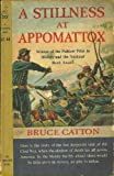 A Stillness at Appomattox, Bruce Catton, 0671423851