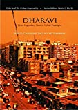 img - for Dharavi: From Mega-Slum to Urban Paradigm (Cities and the Urban Imperative) book / textbook / text book