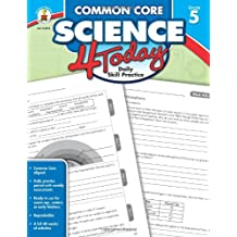Common Core Science 4 Today, Grade 5: Daily Skill Practice (Common Core 4 Today)
