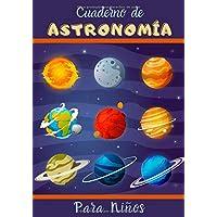 Cuaderno de astronomía para niños: Libro de observación de estrellas, luna a completar - para niños - 17.7*25.4 cm - 54…