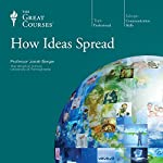 How Ideas Spread |  The Great Courses,Jonah Berger