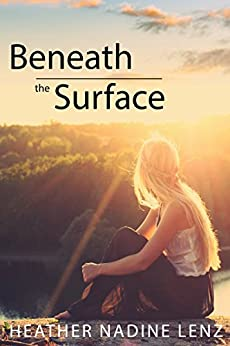 Beneath the Surface: A Psychological Mystery set in Switzerland by [Lenz, Heather Nadine]
