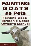 Fainting Goats as Pets. Fainting Goat or Myotonic