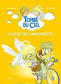 Tombé du ciel - Tome 3 - Le Secret des Cardiomirettes par Edmond Prochain