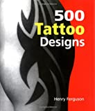 500 Tattoo Designs, Henry Ferguson, 159223139X