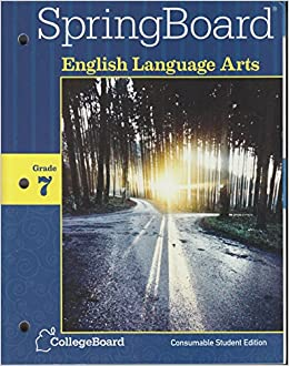 Springboard english language arts grade 7 consumable student springboard english language arts grade 7 consumable student edition 9781457302190 1457302195 2014 susis challancin bryant crisp paul demaret fandeluxe