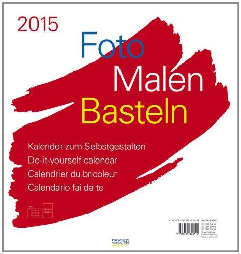 Foto-Malen-Basteln Weiß 2015: Kalender Zum Selbstgestalten: Amazon