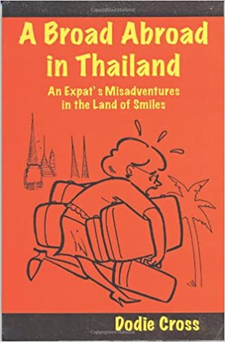 A Broad Abroad in Thailand: An Expats Misadventures in the Land of Smiles