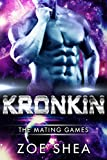 Kronkin: Scifi Alien Invasion Romance (The Mating Games Book 2)