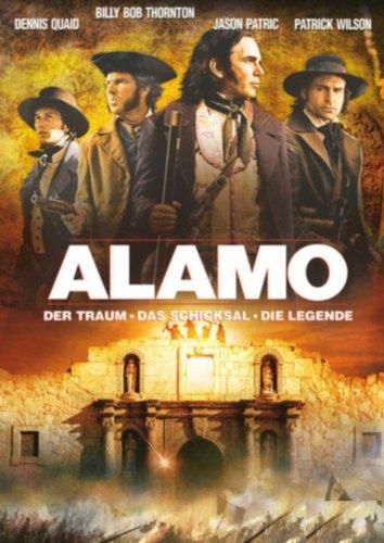 Alamo - Der Traum, das Schicksal, die Legende Film