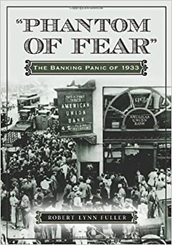 Book Phantom of Fear: The Banking Panic of 1933