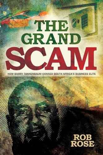 the-grand-scam-how-barry-tannenbaum-conned-south-africas-business-elite