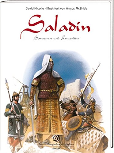 Saladin: Sarazenen und Kreuzritter