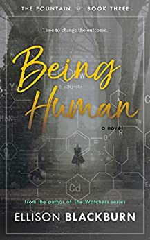 Being Human: A Novel (The Fountain Book 3) by [Blackburn, Ellison]