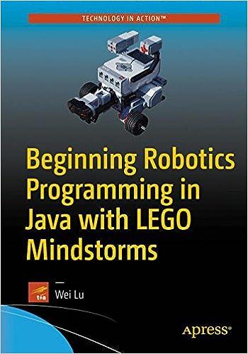 Beginning Robotics Programming in Java with LEGO Mindstorms: Wei Lu ...
